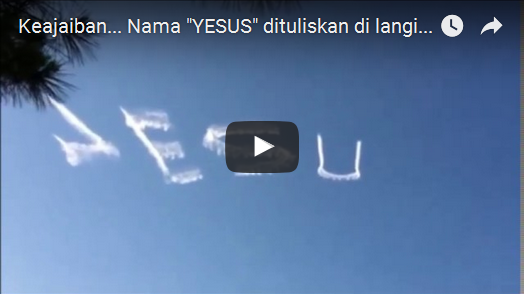 "No Edit, Video nama ""Jesus"" Tertulis di langit... Sungguh ajaib"