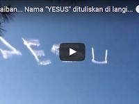 """No Edit, Video nama """"Jesus"""" Tertulis di langit... Sungguh ajaib"""