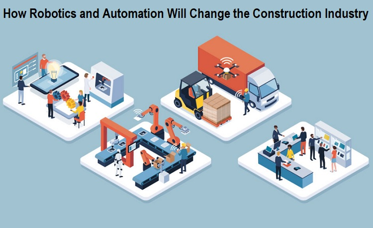How Robotics and Automation Will Change the Construction Industry