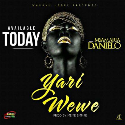 Audio | Msamaria Danielo - Yari Wewe