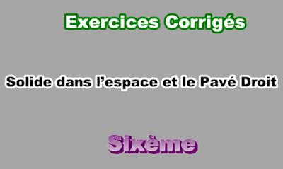 Exercices Corrigés de Solide dans l'espace et le Pavé Droit 6eme PDF