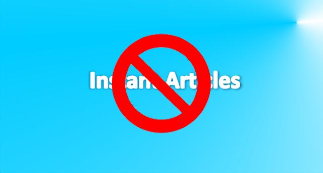 Tinggkatkan Traffik Instant Articles Facebook Anda Agar Tidak DI Blokir