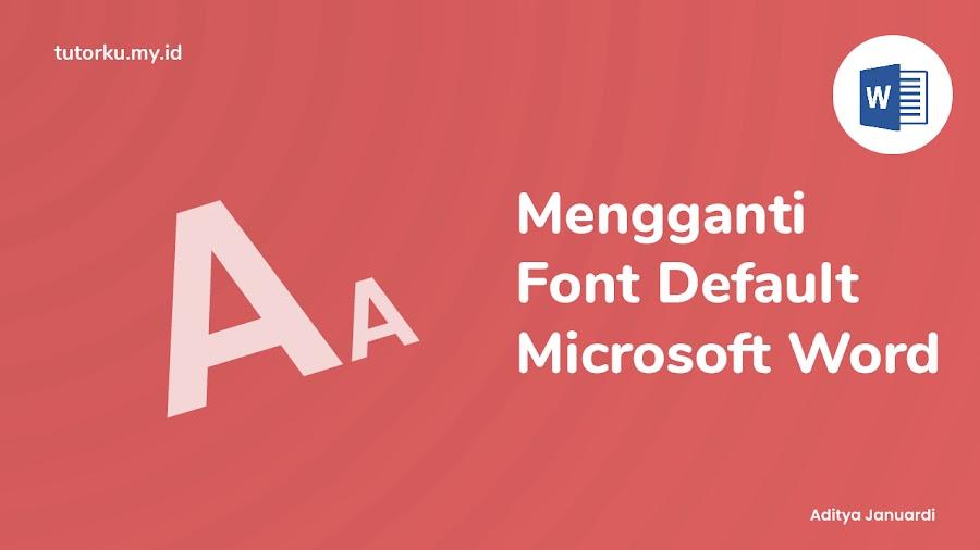 Cara Mengganti Font dan Line Spacing Default Microsoft Word