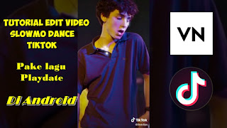 Tutorial Edit Video Dengan Lagu Playdate TikTok Di Android