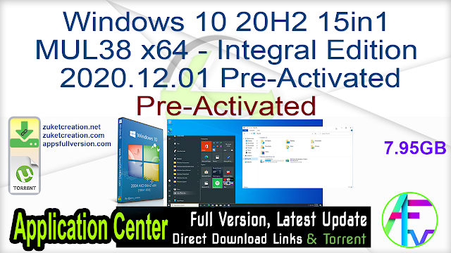 Windows 10 20H2 15in1 MUL38 x64 – Integral Edition 2020.12.01 Pre-Activated