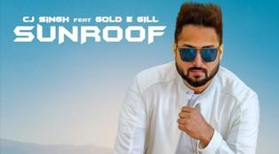 Sunroof Lyrics - CJ Singh & Gold E Gill
