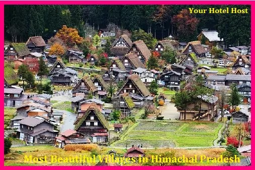 Top 5 Most Beautiful Villages in Himachal Pradesh – Your Hotel Host