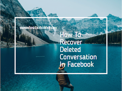 How To Recover Deleted Conversation In Facebook