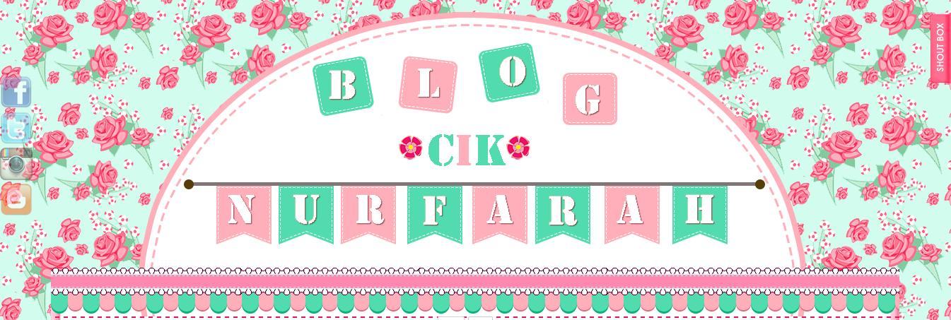 Wajah baru Blog Cik Nurfarah  Blog Cik Nurfarah