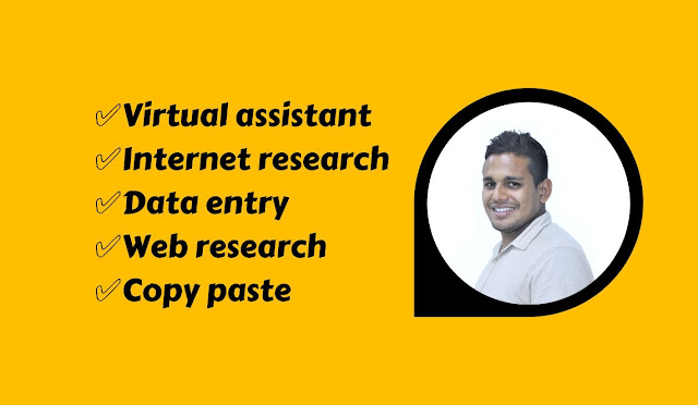 I will be great virtual assistant,internet research,data entry,web research,copy paste
