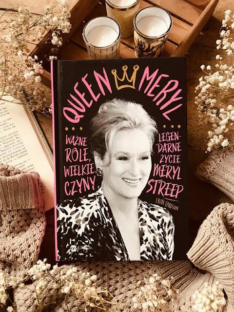 Erin Carlson, Queen Meryl. Ważne role, wielkie czyny i legendarne życie Meryl Streep
