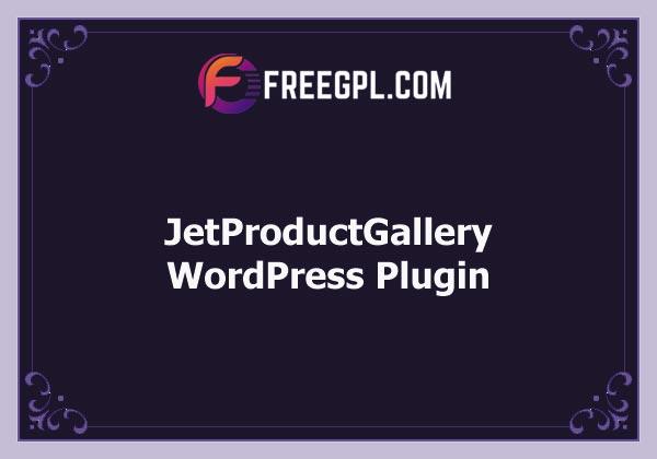 JetProductGallery - Top-notch WooCommerce Gallery Plugin Free Download