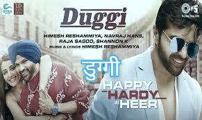 डुग्गी Duggi Lyrics in Hindi – Happy Hardy And Heer