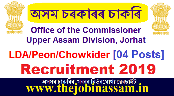 Office of the Commissioner, Upper Assam Division, Jorhat Recruitment 2019
