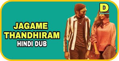 Jagame Thandhiram Hindi Dubbed Movie
