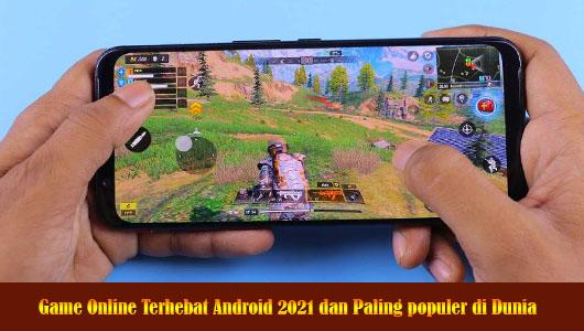 Game Online Terhebat Android 2021 dan Paling populer di Dunia