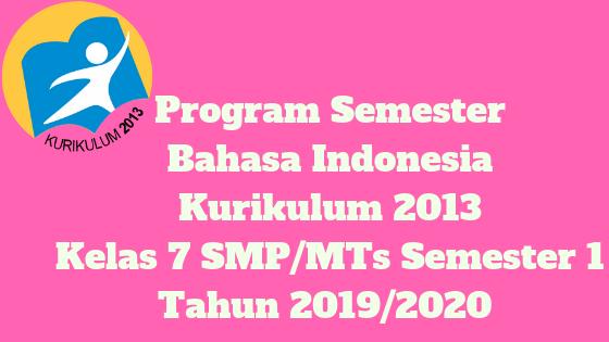 Program Semester Bahasa Indonesia Kurikulum 2013 Kelas 7 SMP/MTs Semester 1 Tahun 2019/2020 - Mutu SMPN