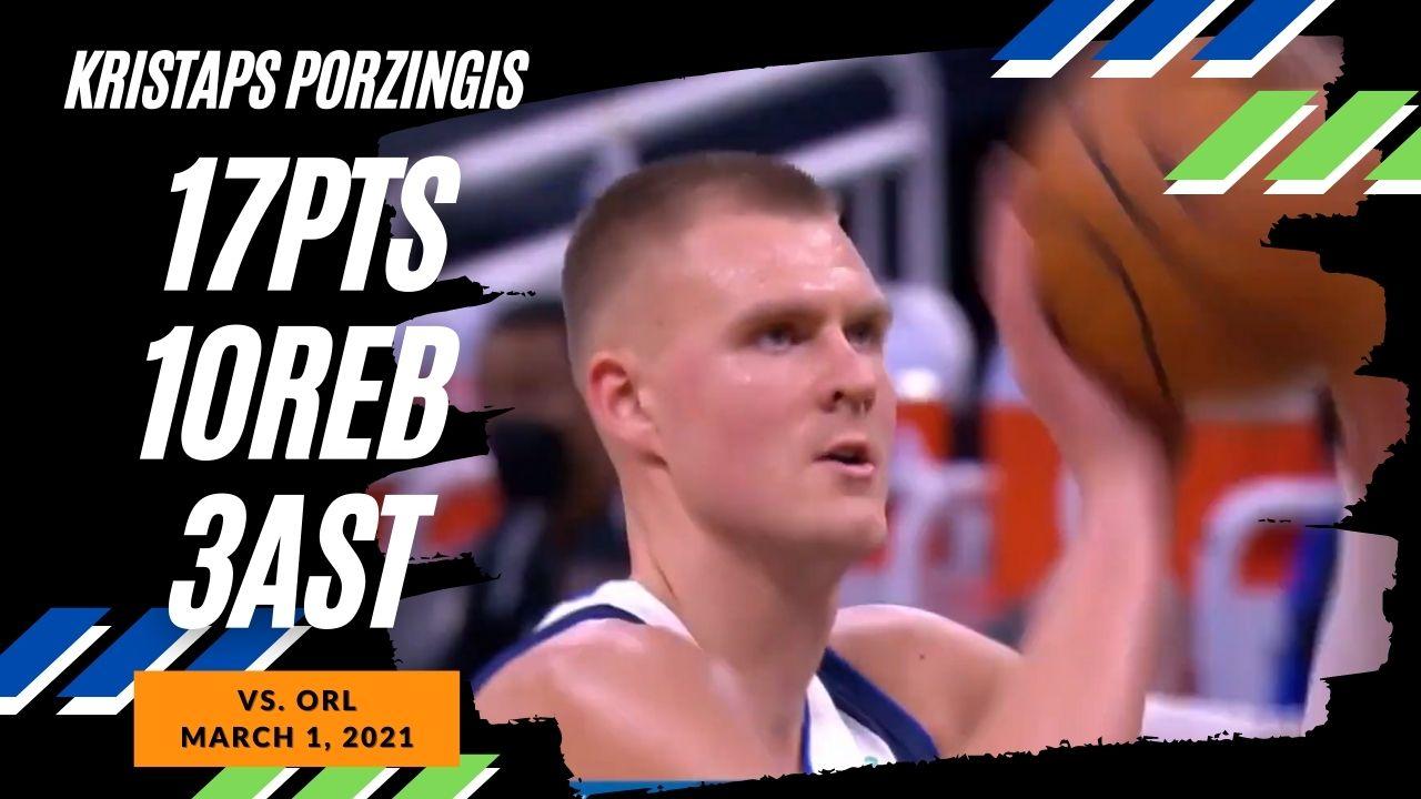 Kristaps Porzingis 17pts 10reb vs ORL   March 1, 2021   2020-21 NBA Season
