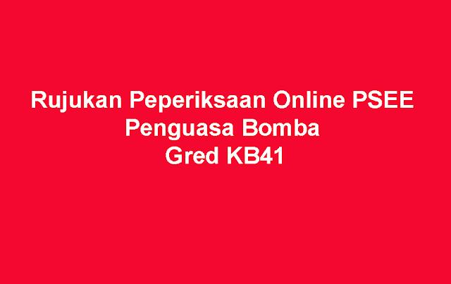 Rujukan Peperiksaan Online PSEE Penguasa Bomba Gred KB41