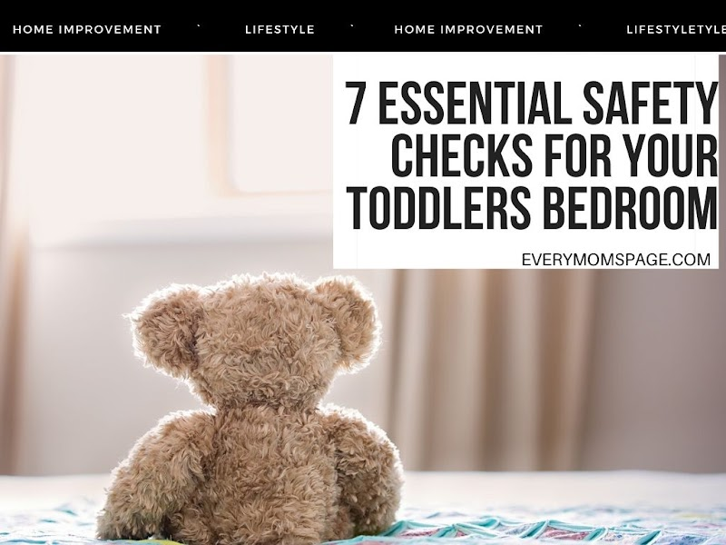 7 Essential Safety Checks For Your Toddlers Bedroom