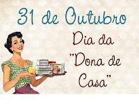 31 de Outubro Dia da Dona de Casa e Dia das Bruxas
