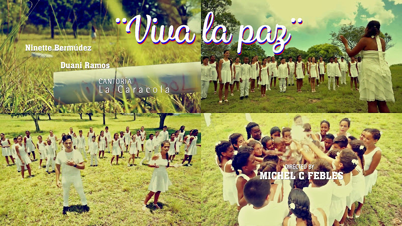 Cantoría La Caracola & Ninette Bermúdez & Duani Ramos - ¨Viva la paz¨ - Videoclip - Director: Michel C. Febles. Portal Del Vídeo Clip Cubano