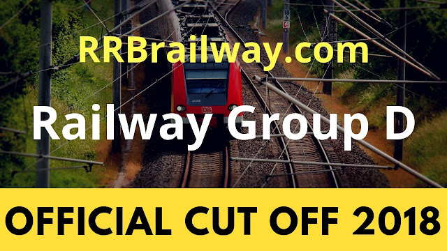 RRB Railway Group D 2018 Official Cut Off | Download Now