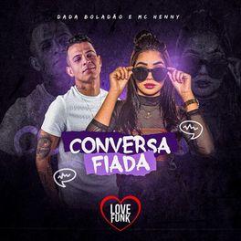 Download Música Conversa Fiada - Dadá Boladão e MC Henny Mp3