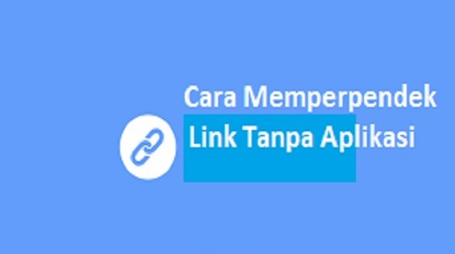Cara Memperpendek Link Tanpa Aplikasi