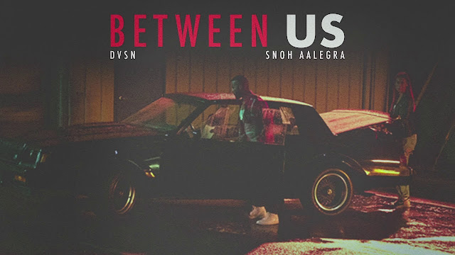 """Between Us"" Songs by DVSN ft. Snoh Aalegra"