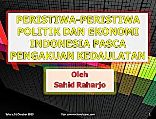 Perkembangan Politik dan Ekonomi Indonesia Pasca Pengakuan Kedaulatan Perkembangan Politik dan Ekonomi Indonesia Pasca Pengakuan Kedaulatan