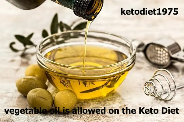 vegetable oil is allowed on the Keto Diet