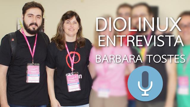 Diolinux Entrevista Barbara Tostes