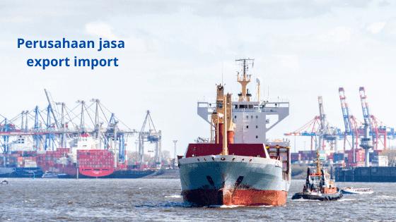 perusahaan jasa export import