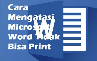 Cara Mengatasi Microsoft Word Tidak Bisa Print