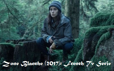 Zone Blanche (2017): French Tv Serie | Full Synopsis