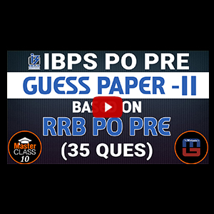 Master Class | Guess Paper - 2 | Based On RRB PO PRE | Reasoning | Class 10 | IBPS PO 2017