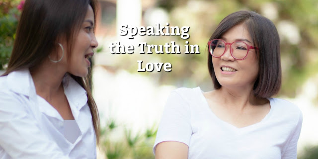 It's so important that we understand what it means to speak the truth in love. It's an essential part of our maturity in Christ. #BibleLoveNotes #Bible #Devotions