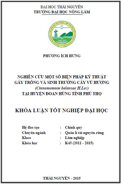 Nghiên cứu một số biện pháp kỹ thuật gây trồng và sinh trưởng cây Vù hương (Cinnamomum balansae H.Lec) tại huyện Đoan Hùng tỉnh Phú Thọ