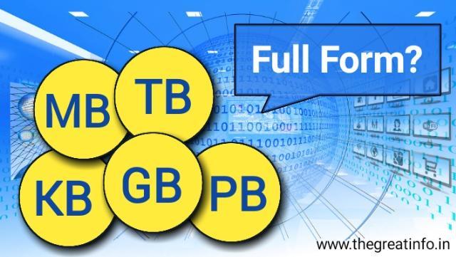 KB, MB, GB, TB and PB का full form क्या होता है
