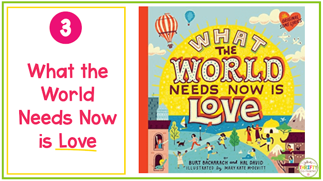 Valentine's Day Books you can share with your upper elementary students? What the World Needs Now is Love is a beautiful illustrated book for the published song.