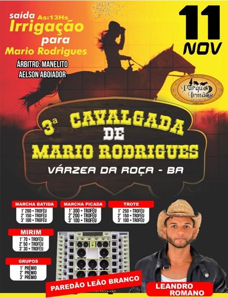 Com a sua terceira edição, a Cavalgada de Mario Rodrigues no município de Várzea da Roça será realizada neste domingo, 11 de novembro de 2018, com a concentração e saída da localidade de Irrigação às 13hs para a localidade de Mario Rodrigues onde acontecerão as competições.