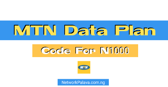 mtn-data-plan-code-for-1000-naira