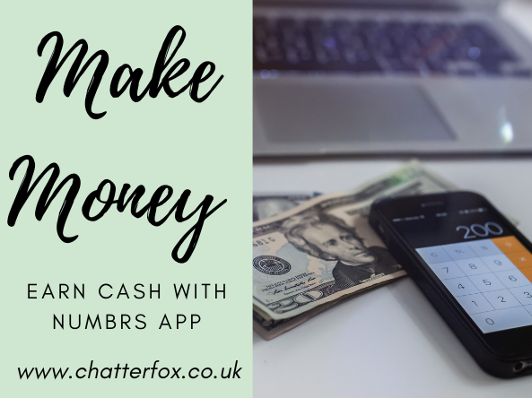 Image of a calculator, some money and a laptop. Next to the image is a title that reads 'make money, earn cash with Numbrs app, www.chatterfox.co.uk'