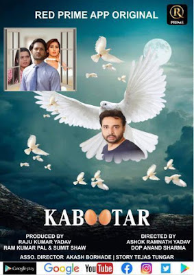 Kabootar Red Prime app web series, Cast , Trailer, Video and Download