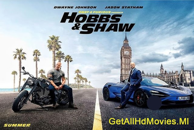 Fast & Furious Hobbs & Shaw in Hindi/English (2019) Full Movie Download | 480p | 720p