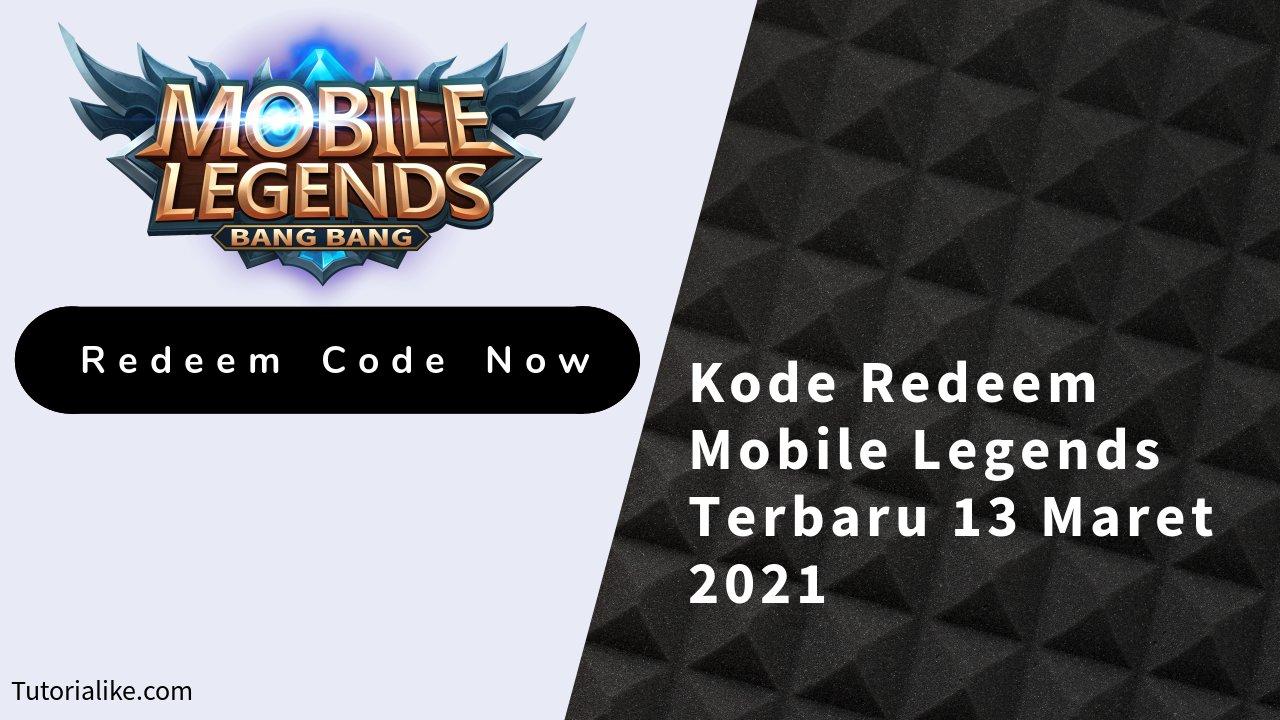 Terbaru Hari Ini ! Kode Redeem Mobile Legends (ML) 13 Maret 2021