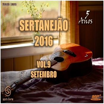 Download Sertanejão 2016 Setembro Vol.9 Download Sertanejão 2016 Setembro Vol.9 CD Sertanej 25C3 25A3o 2016 Vol