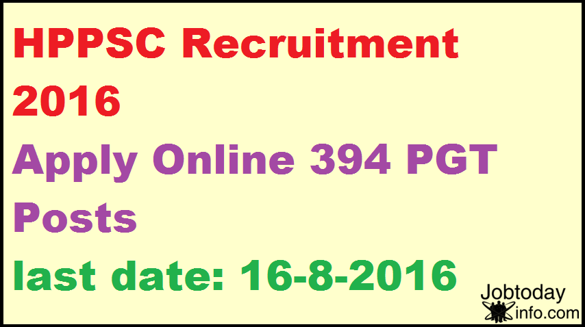 HPPSC Recruitment 2016 Apply Online 394 PGT Posts