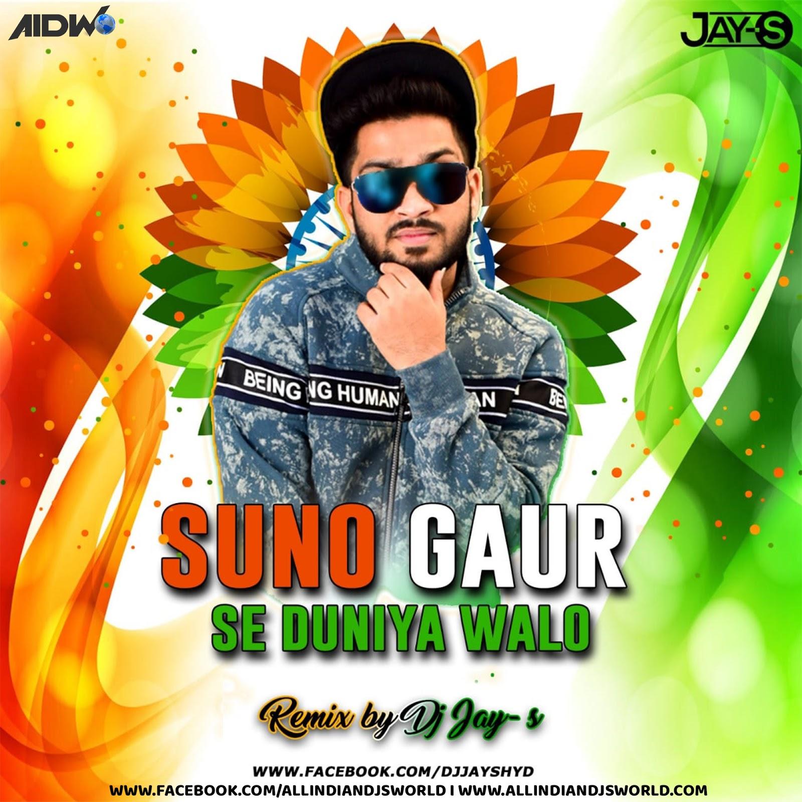 Suno Gaur Se Duniya Walo DJ JAY S Remix - ALL INDIAN DJS WORLD